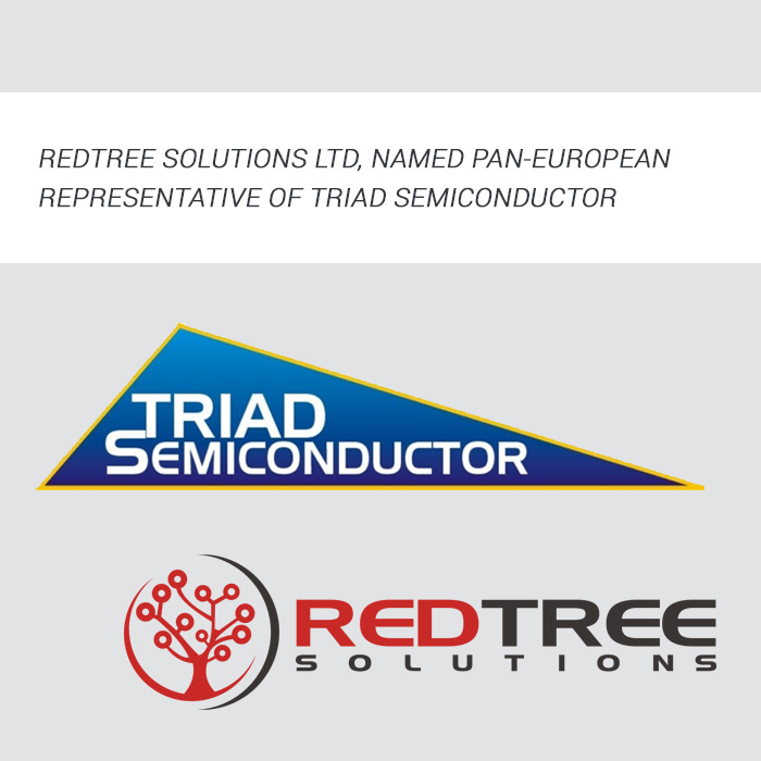 REDTREE SOLUTIONS LTD, NAMED PAN-EUROPEAN REPRESENTATIVE OF TRIAD SEMICONDUCTOR