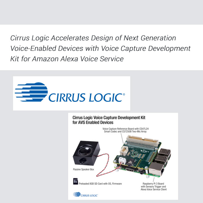 Cirrus Logic Accelerates Design of Next Generation Voice-Enabled Devices