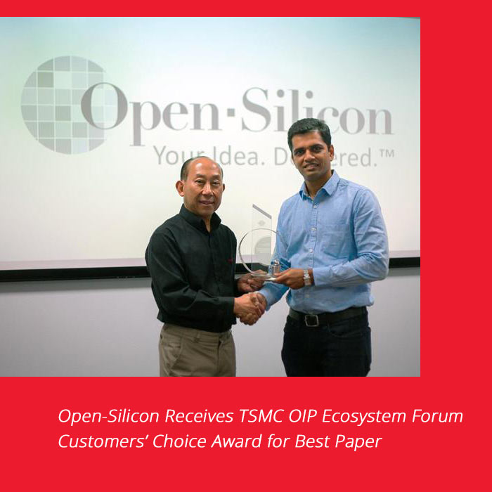 Open-Silicon Receives TSMC OIP Ecosystem Forum Customers' Choice Award for Best Paper