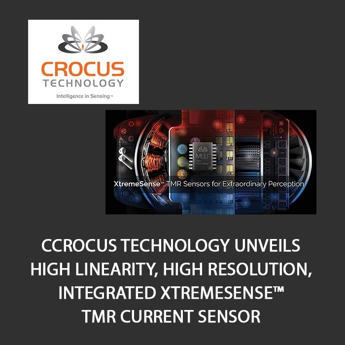 Crocus Technology Unveils High Linearity, High Resolution, Integrated XtremeSense™ TMR Current Sensor