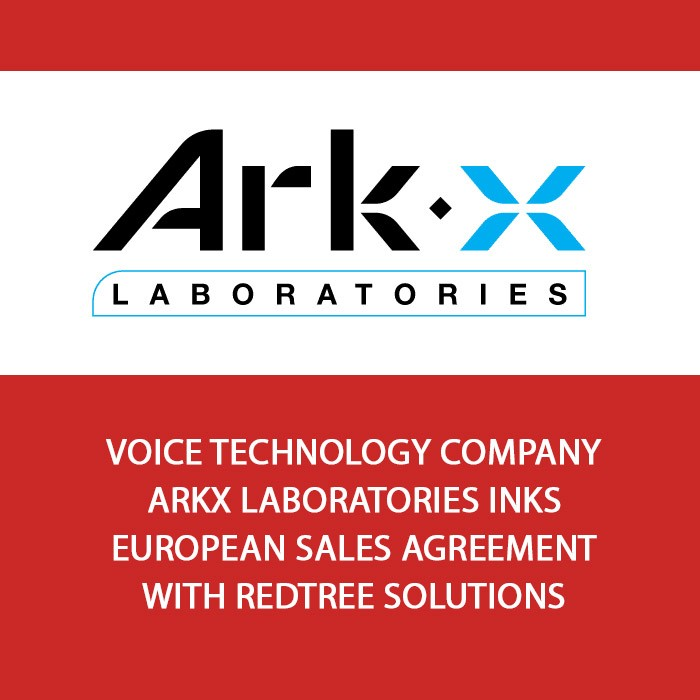 Voice Technology Company ArkX Laboratories Inks European Sales Agreement With Redtree Solutions